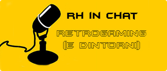 RH in Chat: Retrogaming (e dintorni)